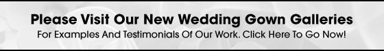 Please visit our new wedding gown preservation and restoration galleries for examples and testimonials of our work